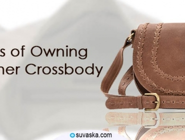 Benefits of Owning a Leather Crossbody Bag